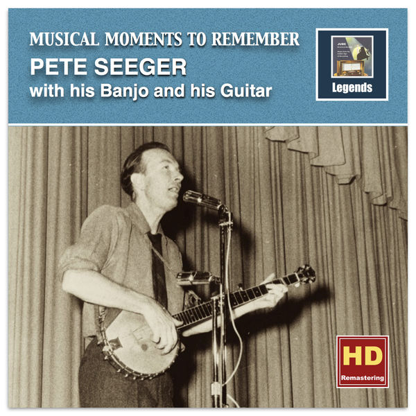 Pete Seeger - Musical Moments to Remember: Pete Seeger (Remastered 2016)