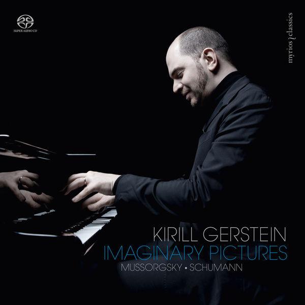 Kirill Gerstein - Imaginary Pictures (Moussorgsky & Schumann)