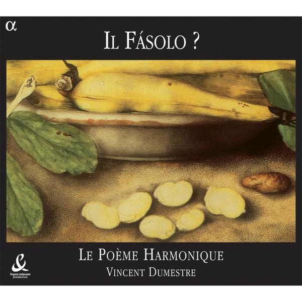 Vincent Dumestre - Il Fásolo?