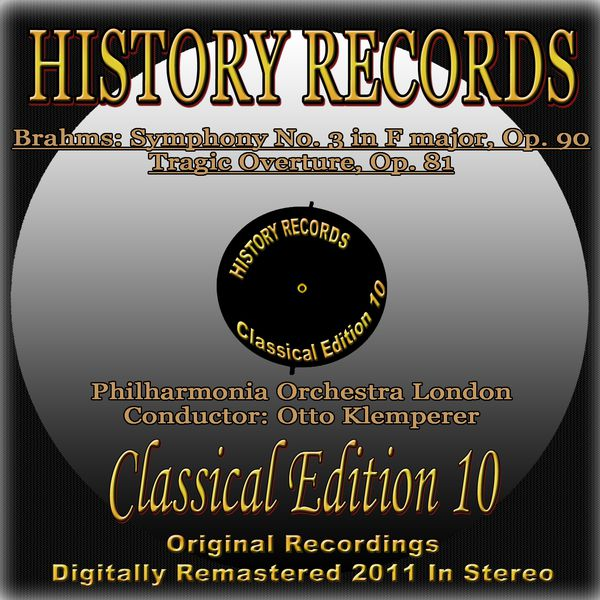 London Symphony Orchestra - Brahms: Symphony No. 3 in F major, Op. 90 & Tragic Overture in D minor, Op. 81 (History Records - Classical Edition 10 - Digitally Remastered 2011)