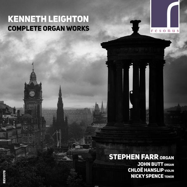 Stephen Farr - Kenneth Leighton: Complete Organ Works