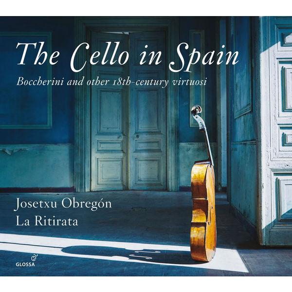 Josetxu Obregón - The Cello in Spain: Boccherini & Other 18th-Century Virtuosi