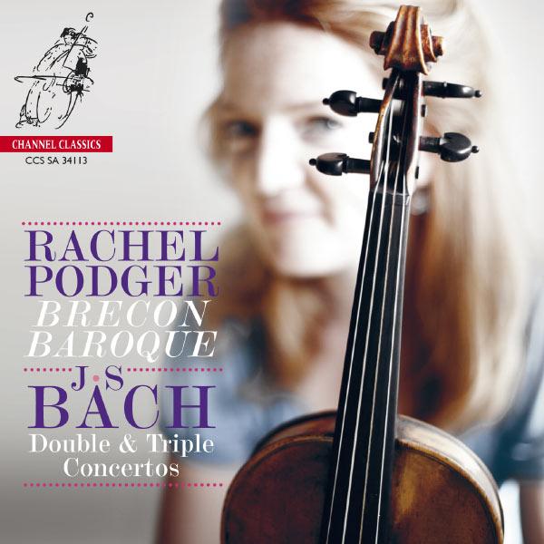 Rachel Podger - Johann Sebastian Bach : Double & Triple Concertos