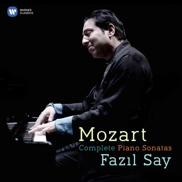 Fazil Say - Mozart : Complete Piano Sonatas