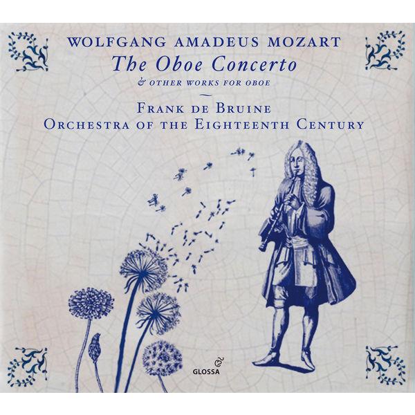 Frank de Bruine - Mozart: Oboe Concerto & Other Works with Oboe