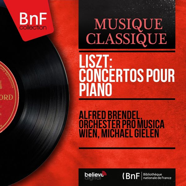 Alfred Brendel, Orchester Pro Musica Wien, Michael Gielen - Liszt: Concertos pour piano (Mono Version)