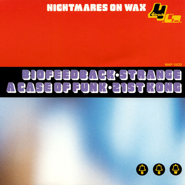 Nightmares On Wax - A Case Of Funk