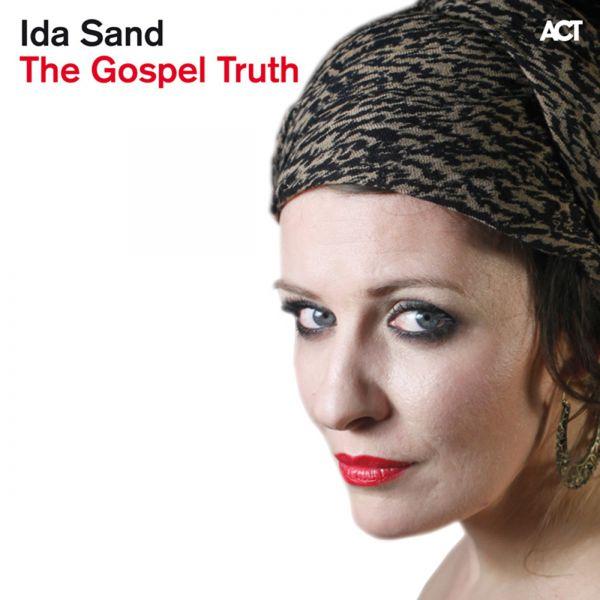 Ida Sand - The Gospel Truth (Bonus Track Version)