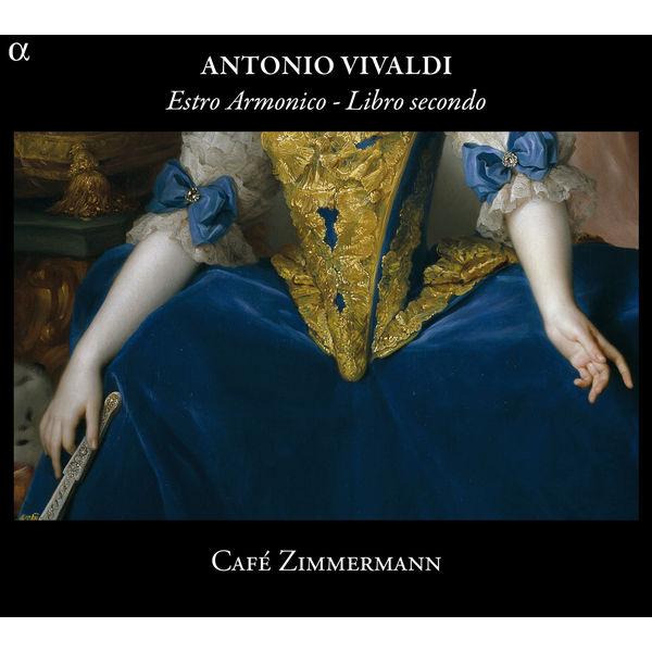 Café Zimmermann - Antonio Vivaldi : Estro Armonico (Libro secondo)