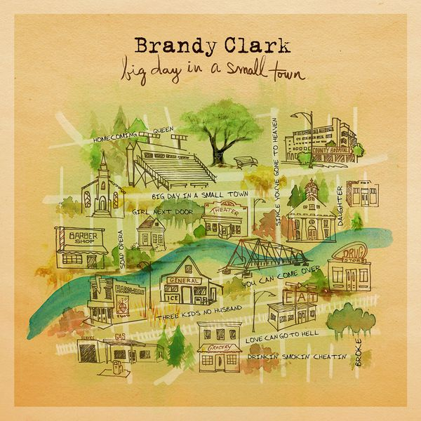 Brandy Clark - Big Day in a Small Town