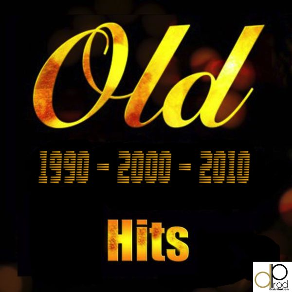 Old hits 1990 2000 2010 various artists download and for Classic house songs 2000
