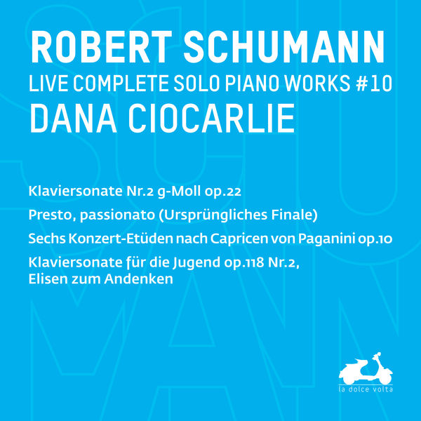 Dana Ciocarlie - R. Schumann : Complete Solo Piano Works, Vol. 10 (Live)