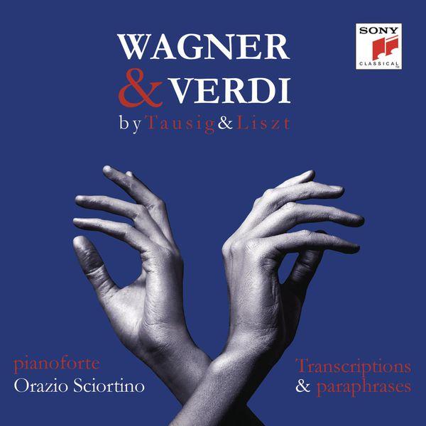 Orazio Sciortino - Wagner & Verdi - 1813-2013 -  Piano transcriptions by List & Tausig