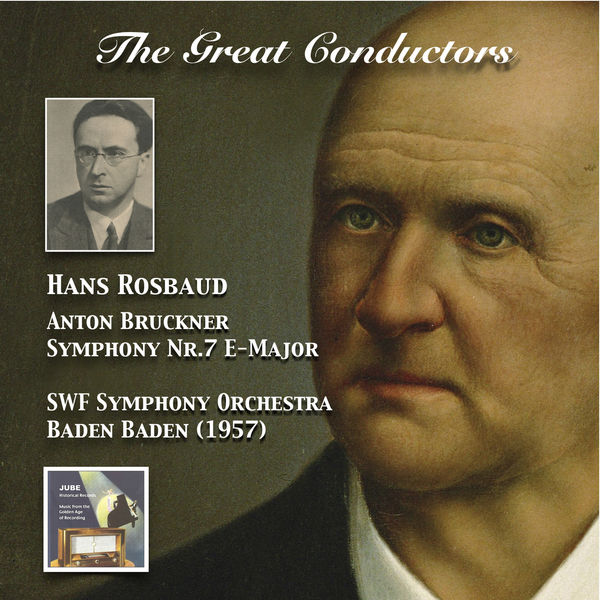 Sudwestfunkorchester Baden-Baden - The Great Conductors: Hans Rosbaud Conducts Bruckner Symphony No. 7 (Haas Edition)