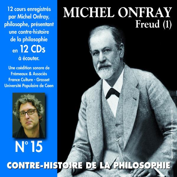 Michel Onfray - Contre-histoire de la philosophie, vol. 15 : Freud I