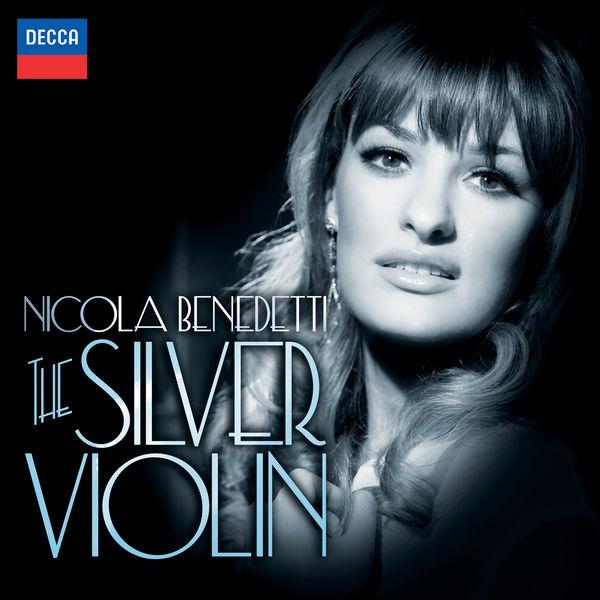 Nicola Benedetti - The Silver Violin