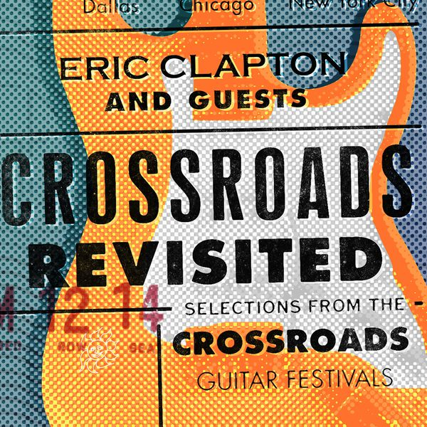 Eric Clapton - Crossroads Revisited: Selections from the Crossroads Guitar Festivals