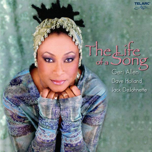 Geri Allen|The Life Of A Song