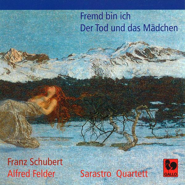 Franz Schubert - Schubert: Der Tod und das Mädchen – Felder: Fremd bin ich