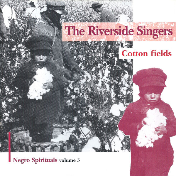 The Riverside Singers - Cotton Fields: Negro Spirituals. Vol. 3