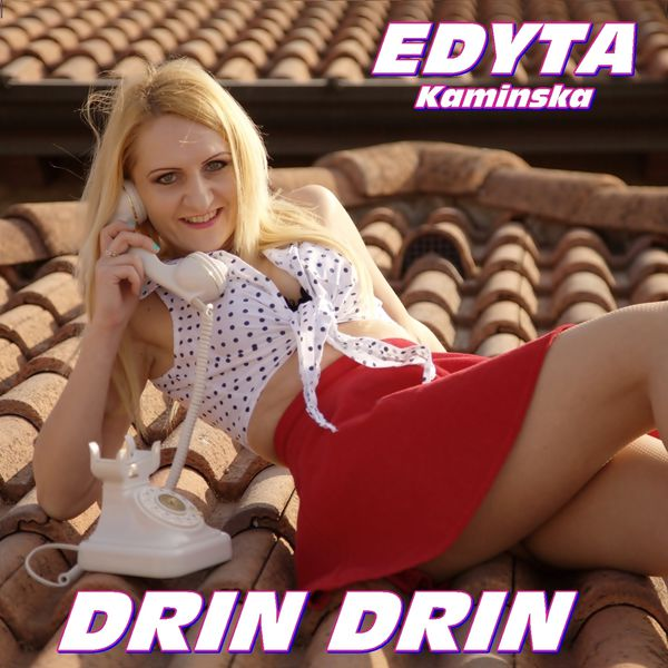 Edyta Kaminska - Drin Drin