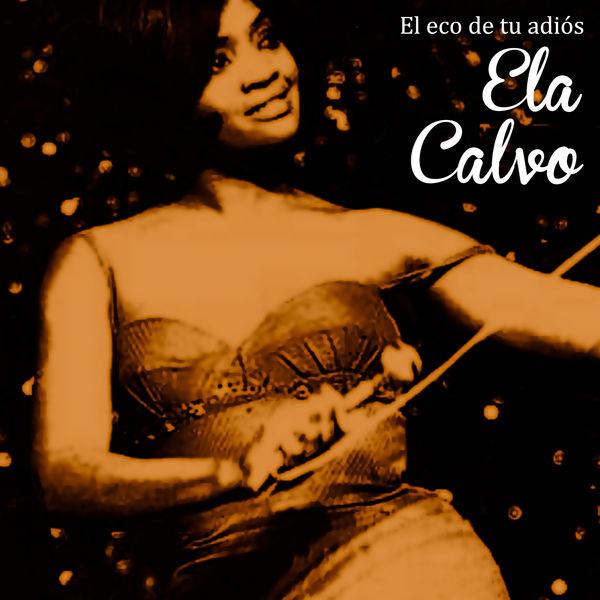 Ela Calvo - El Eco de Tu Adiós (Remasterizado)