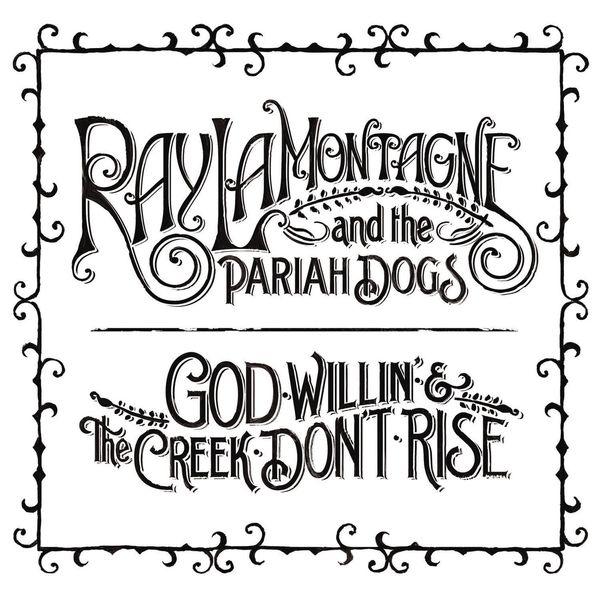 Ray LaMontagne - God Willin' & The Creek Don't Rise