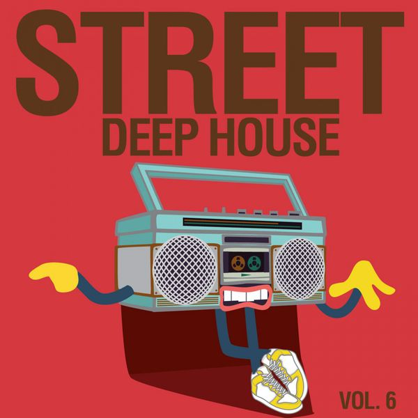 Street deep house vol 6 various artists download and for Deep house bands