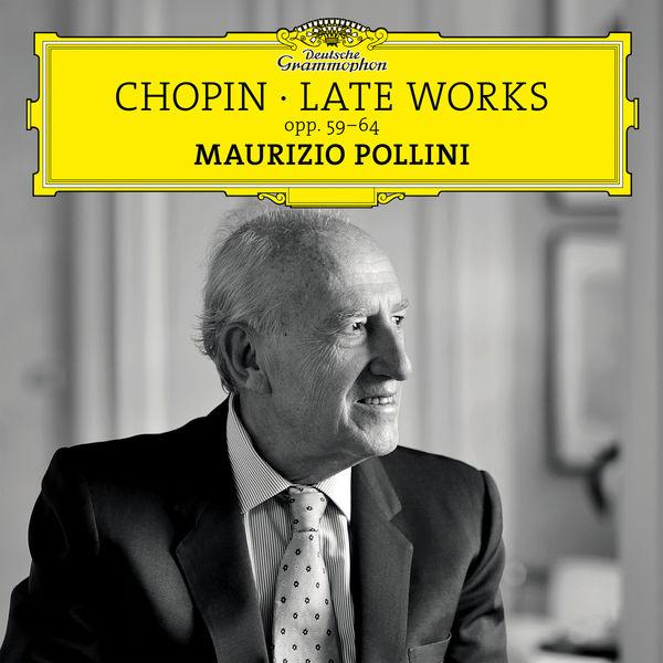Maurizio Pollini - Chopin: Late Works, Opp. 59-64