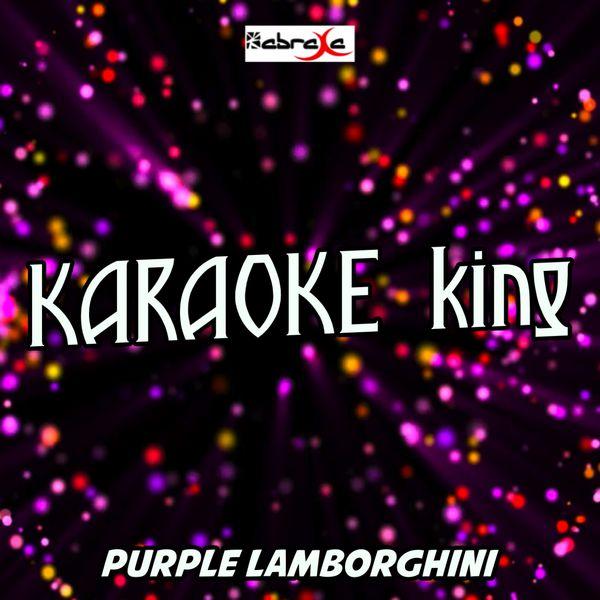 Purple Lamborghini Karaoke Version Originally Performed By