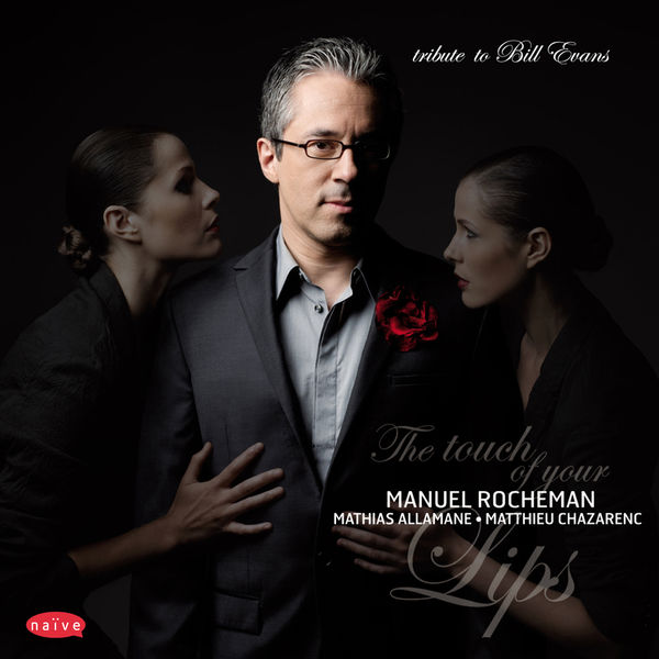 Manuel Rocheman - The touch of your lips