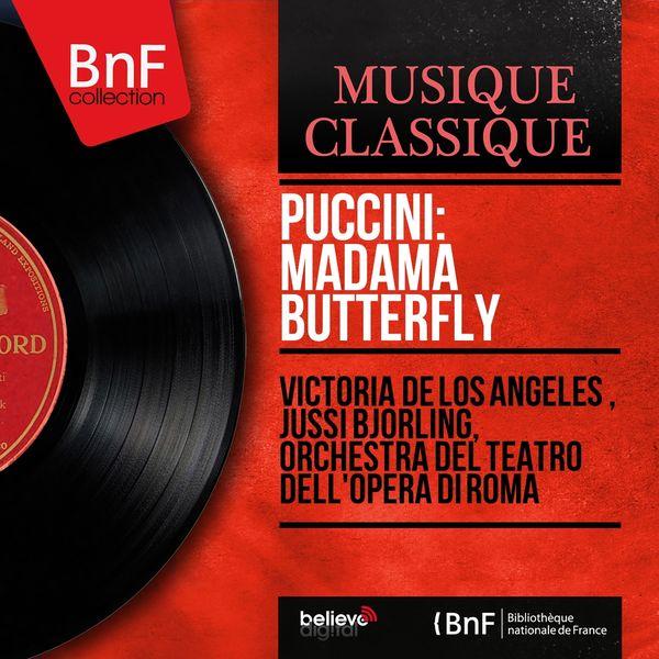 Victoria de Los Angeles, Jussi Björling, Orchestra del Teatro dell'opera di Roma - Puccini: Madama Butterfly (Mono Version)