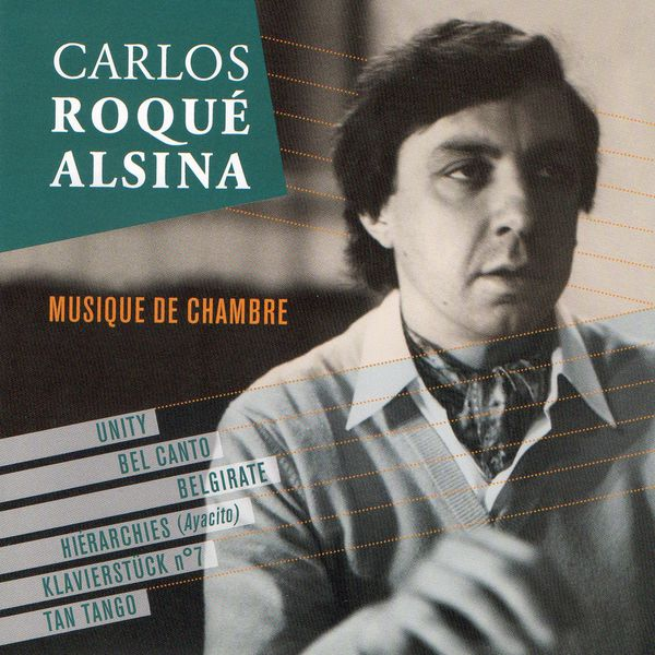 Carlos Roqué Alsina - Carlos Roqué Alsina: Musique de chambre