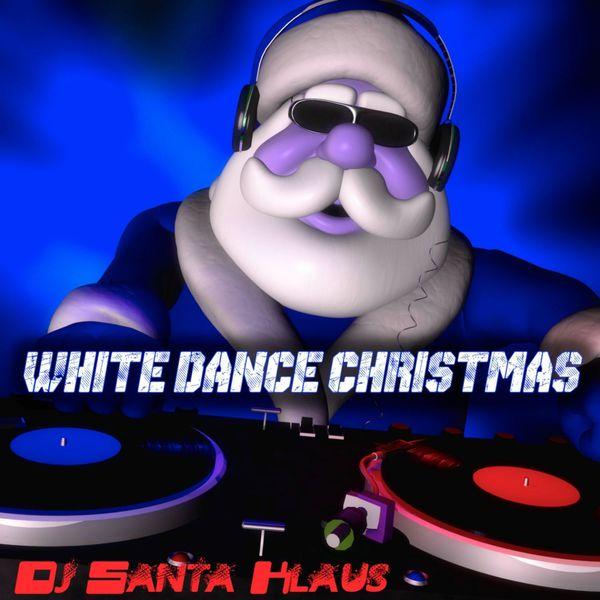 DJ Santa Klaus - White Dance Christmas - 14 Christmas Dance Tracks