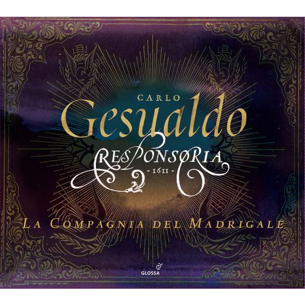 La Compagnia del Madrigale - Carlo Gesualdo : Responsoria