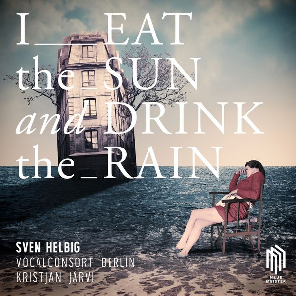 Sven Helbig - I Eat the Sun and Drink the Rain