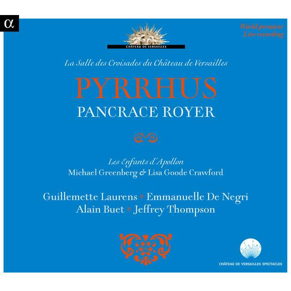 Alain Buet - Pancrace Royer : Pyrrhus (Live at Château de Versailles)