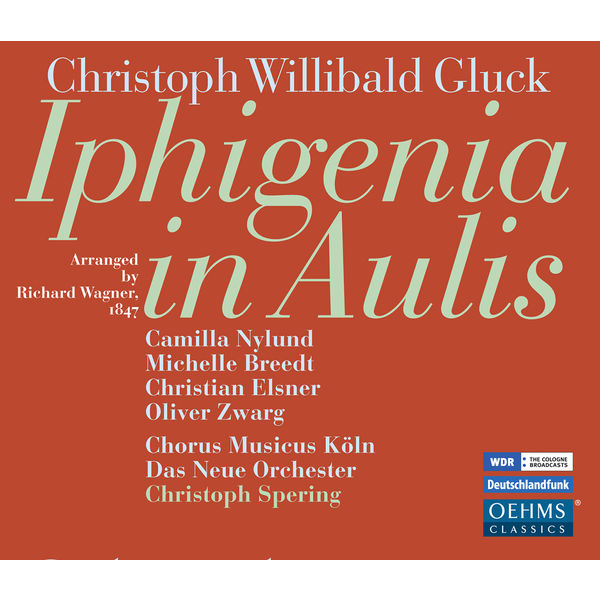 Christoph Spering - Gluck: Iphigenia in Aulis (Arr. R. Wagner)