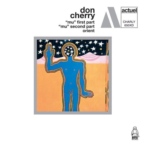 """Don Cherry - """"Mu"""" First Part / """"Mu"""" Second Part / Orient"""