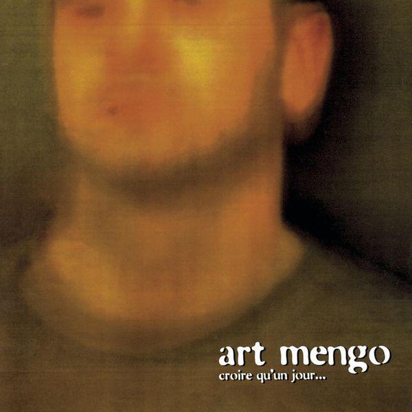 Art Mengo - Croire Qu'un Jour...