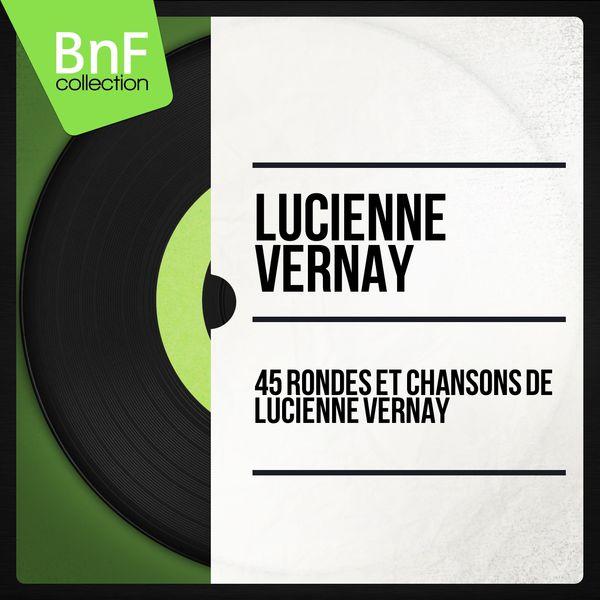 Lucienne Vernay - 45 rondes et chansons de Lucienne Vernay (Mono Version)