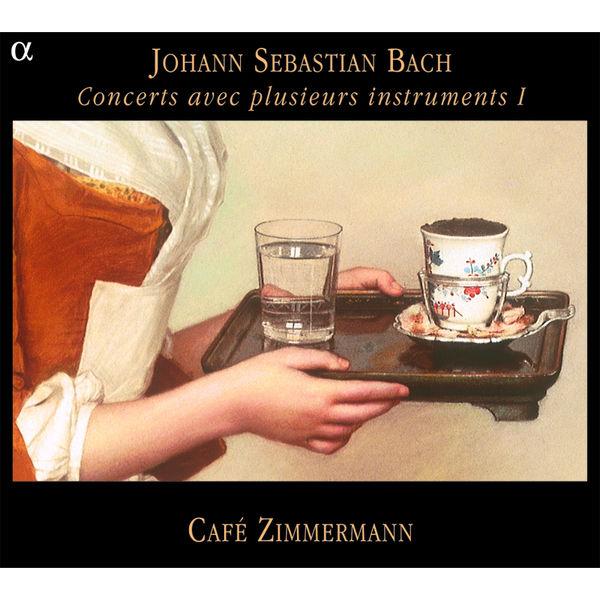 Café Zimmermann - Bach : Concerts avec plusieurs instruments I