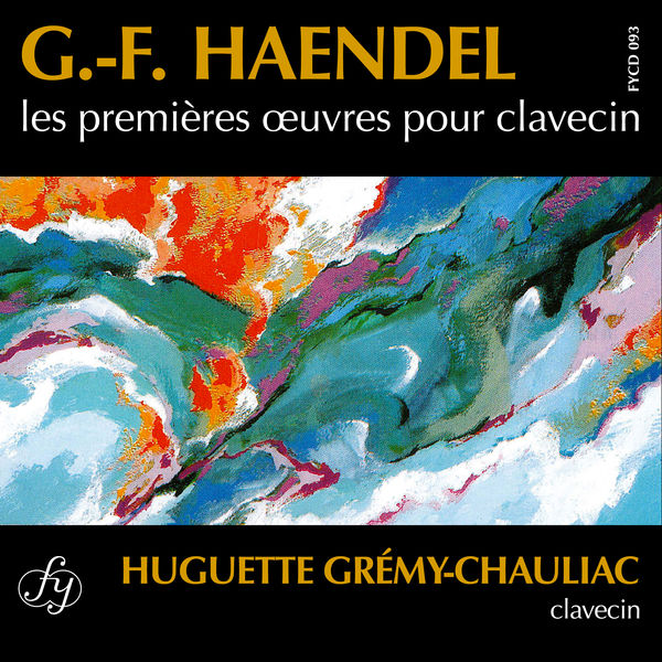 Huguette Grémy-Chauliac - Händel : les premières œuvres pour clavecin