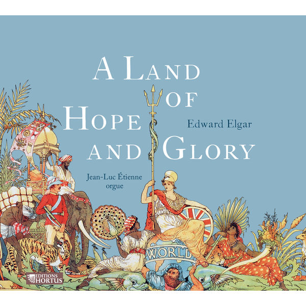 Jean-Luc Etienne - Elgar: A Land of Hope and Glory