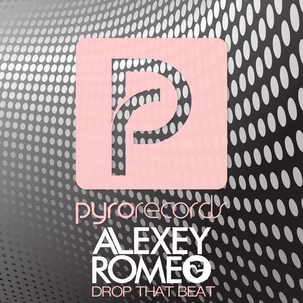 Alexey Romeo - Drop That Beat