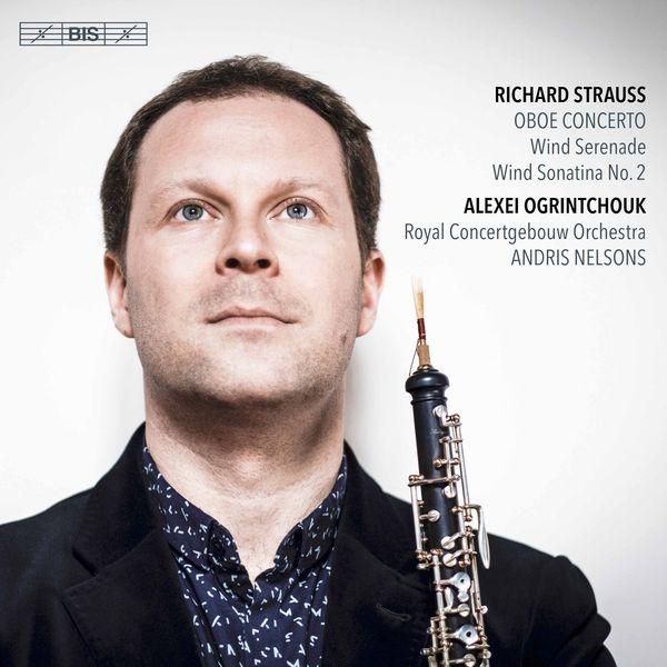 Alexei Ogrintchouk - R. Strauss: Oboe Concerto, Serenade & Sonatina No. 2