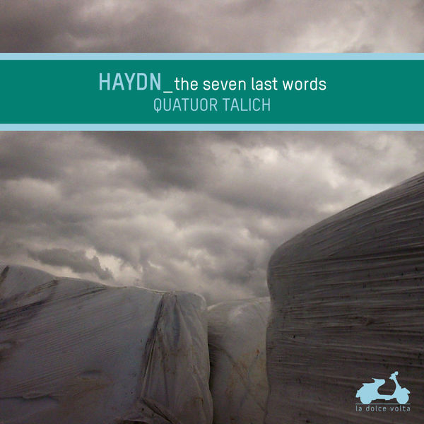 Talich Quartet - Joseph Haydn : The Seven Last Words of Our Saviour On the Cross