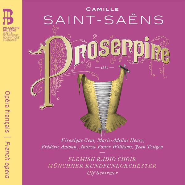 Ulf Schirmer - Saint-Saëns : Proserpine