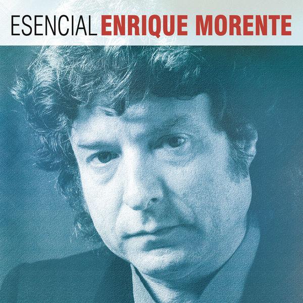 Enrique Morente - Esencial Enrique Morente