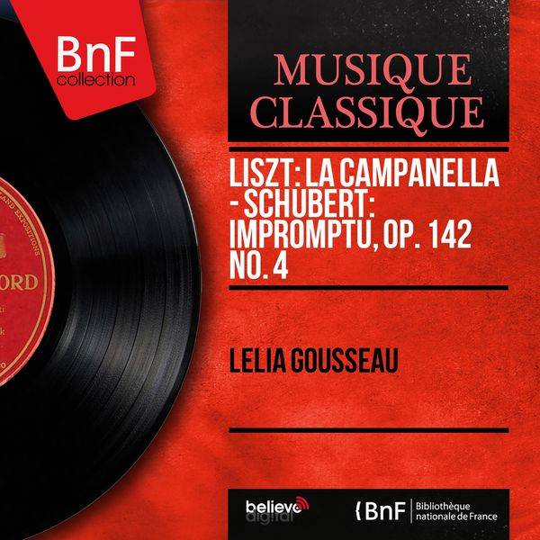 Lelia Gousseau - Liszt: La campanella - Schubert: Impromptu, Op. 142 No. 4 (Mono Version)
